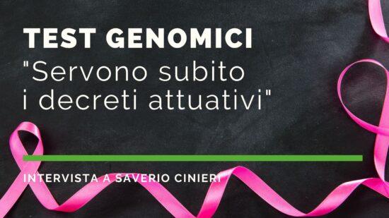 "Test genomci Saverio Cinieri: ""Servono subito i decreti attuativi per renderli rimborsabili"